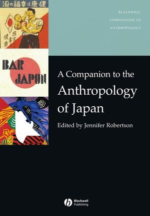 A Companion to the Anthropology of Japan (140514145X) cover image