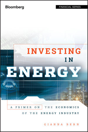 Investing in <span class='search-highlight'>Energy</span>: A Primer on the Economics of the <span class='search-highlight'>Energy</span> Industry