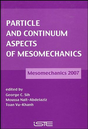 Particle and Continuum Aspects of Mesomechanics: Mesomechanics 2007