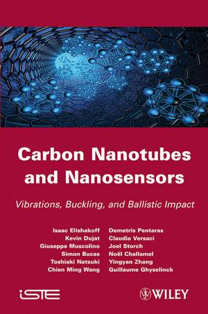 Carbon Nanotubes and Nanosensors: Vibration, Buckling and Balistic Impact