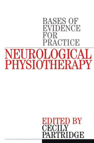 Neurological Physiotherapy: Evidence Based Case Reports