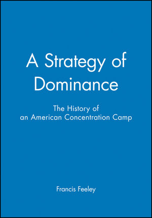 A Strategy of Dominance: The History of an American Concentration Camp (188108955X) cover image