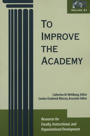 To Improve the Academy: Resources for Faculty, Instructional, and Organizational Development, Volume 21 (188298255X) cover image