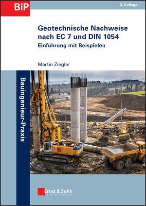 Geotechnische Nachweise nach EC 7 und DIN 1054: Einführung in Beispielen, 3rd Edition