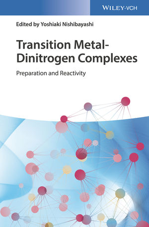 Transition Metal-Dinitrogen Complexes: Preparation and Reactivity