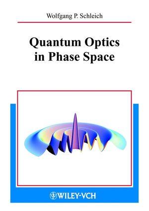 Quantum Optics in Phase Space (352780255X) cover image