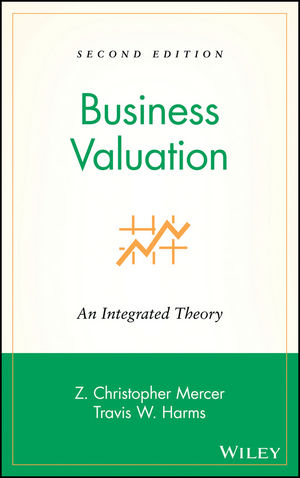 Business Valuation: An Integrated Theory, 2nd Edition