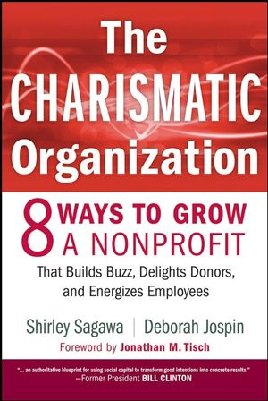 The Charismatic Organization: Eight Ways to Grow a Nonprofit that Builds Buzz, Delights Donors, and Energizes Employees (0470195460) cover image