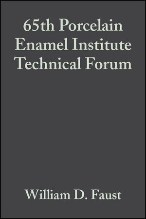 65th Porcelain Enamel Institute Technical Forum, Volume 24, Issue 5