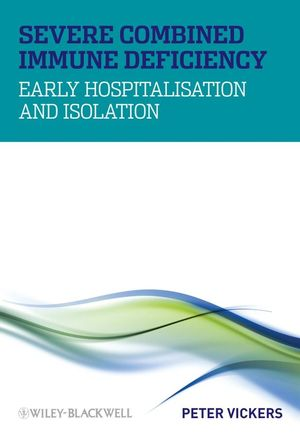 Severe Combined Immune Deficiency: Early Hospitalisation and Isolation