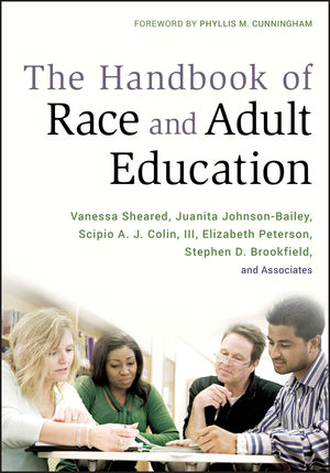 The Handbook of Race and Adult Education: A Resource for Dialogue on Racism (0470381760) cover image