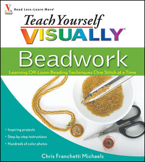 Teach Yourself VISUALLY Beadwork: Learning Off-Loom Beading Techniques One Stitch at a Time (0470454660) cover image
