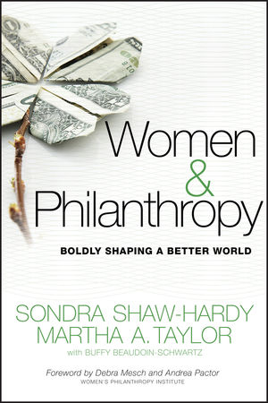 Women and Philanthropy: Boldly Shaping a Better World (0470460660) cover image