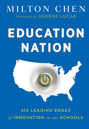 Education Nation: Six Leading Edges of Innovation in our Schools (0470615060) cover image