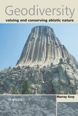 Geodiversity: Valuing and Conserving Abiotic Nature (0470848960) cover image