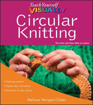 Teach Yourself VISUALLY Circular Knitting (0470874260) cover image