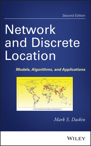 Network and Discrete Location: Models, Algorithms, and Applications, 2nd Edition