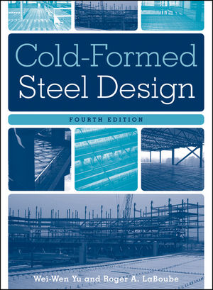 Cold-Formed Steel Design, 4th Edition (0470919760) cover image