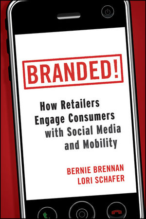 Branded!: How Retailers Engage Consumers with Social Media and Mobility (0470931760) cover image