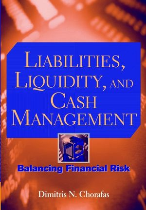 Liabilities, Liquidity, and Cash Management: Balancing Financial Risks (0471269360) cover image