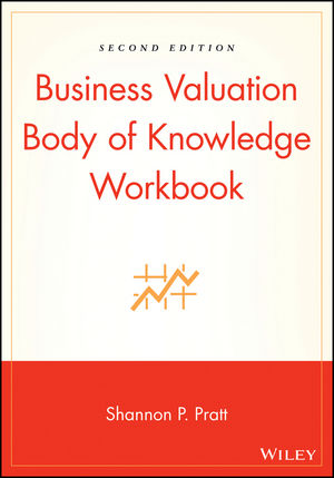Business Valuation Body of Knowledge Workbook, 2nd Edition