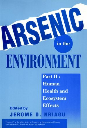 Arsenic in the Environment, Part 2: Human Health and Ecosystem Effects