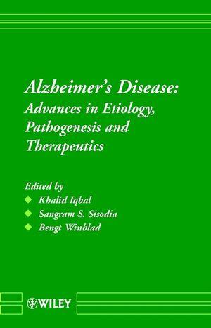 Alzheimer's Disease : Advances in Etiology, Pathogenesis and Therapeutics
