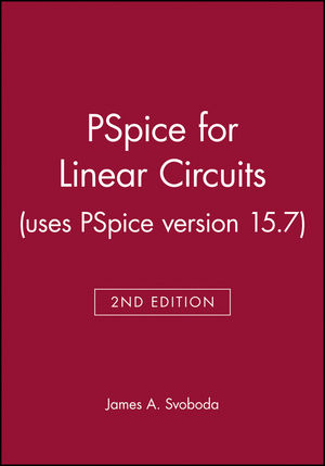 PSpice for Linear Circuits (uses PSpice version 15.7), 2nd Edition