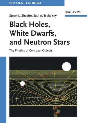 Black Holes, White Dwarfs and Neutron Stars: The Physics of Compact Objects  (0471873160) cover image