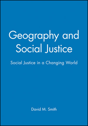 Geography and Social Justice: Social Justice in a Changing World