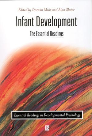 Infant Development: The Essential Readings