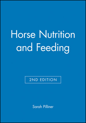Horse Nutrition and Feeding, 2nd Edition