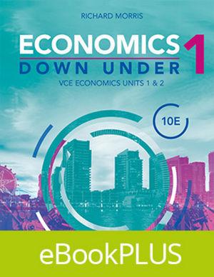 Economics Down Under Book 1 VCE Economics Units 1 & 2 10E eBookPLUS (Online Purchase)