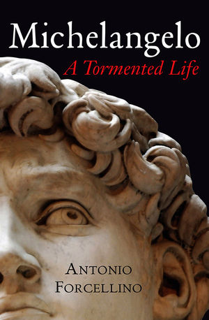 Michelangelo: A Tormented Life  (0745640060) cover image