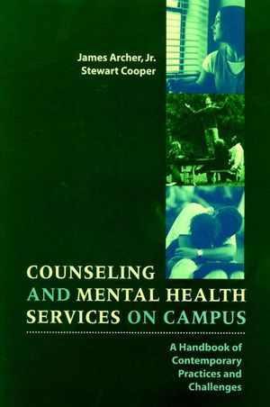 Counseling and Mental Health Services on Campus: A Handbook of Contemporary Practices and Challenges (0787910260) cover image