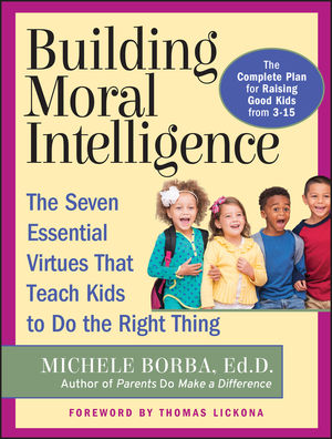 Building Moral Intelligence: The Seven Essential Virtues that Teach Kids to Do the Right Thing (0787962260) cover image