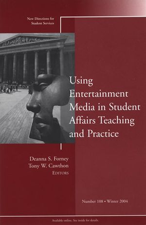 Using the Entertainment Media to Inform Student Affairs Practice: New Directions for Student Services, Number 108