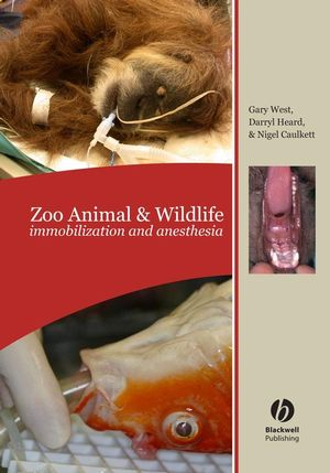 Zoo Animal and Wildlife Immobilization and Anesthesia (0813825660) cover image