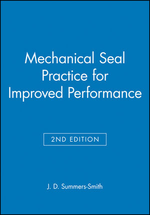 Mechanical Seal Practice for Improved Performance, 2nd Edition