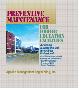 Preventive Maintenance for Higher Education Facilities: A Planning and Budgeting Tool for Facilities Professionals (0876296460) cover image