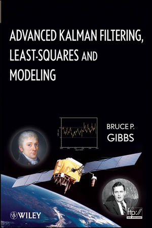 Advanced Kalman Filtering, Least-Squares and Modeling: A Practical Handbook (1118003160) cover image