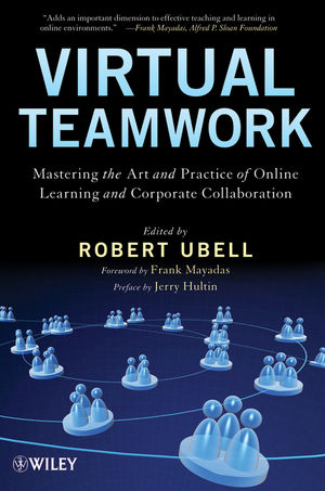 Virtual Teamwork: Mastering the Art and Practice of Online Learning and Corporate Collaboration (1118024060) cover image
