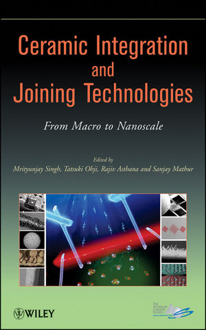Ceramic Integration and Joining Technologies: From Macro to Nanoscale (1118056760) cover image