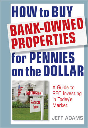 How to Buy Bank-Owned Properties for Pennies on the Dollar: A Guide To REO Investing In Today's Market (1118133560) cover image