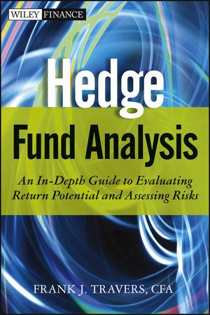 Hedge Fund Analysis: An In-Depth Guide to Evaluating Return Potential and Assessing Risks (1118237560) cover image