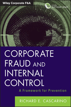 Corporate Fraud and Internal Control: A Framework for Prevention, + Software Demo