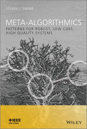 Meta-Algorithmics: Patterns for Robust, Low Cost, High Quality Systems (1118343360) cover image