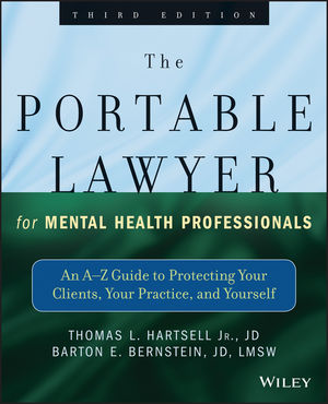 The Portable Lawyer for Mental Health Professionals: An A-Z Guide to Protecting Your Clients, Your Practice, and Yourself, 3rd Edition (1118420160) cover image