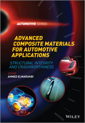Advanced Composite Materials for Automotive Applications: Structural Integrity and Crashworthiness (1118423860) cover image