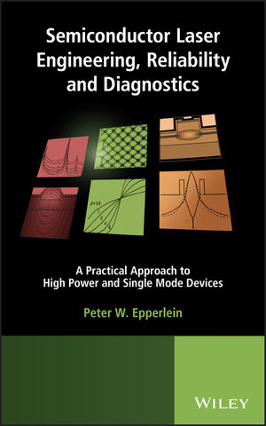 Semiconductor Laser Engineering, Reliability and Diagnostics: A Practical Approach to High Power and Single Mode Devices (1118481860) cover image